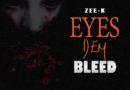 Zee-K- Eyes Dem Bleed